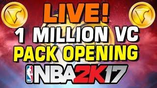 LIVE 1 MILLION VC NBA 2K17 PACK OPENING!