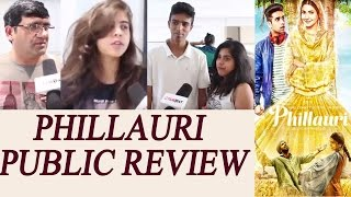 Phillauri Public Review | Anushka Sharma | Diljit Dosanjh | Suraj Sharma | FilmiBeat