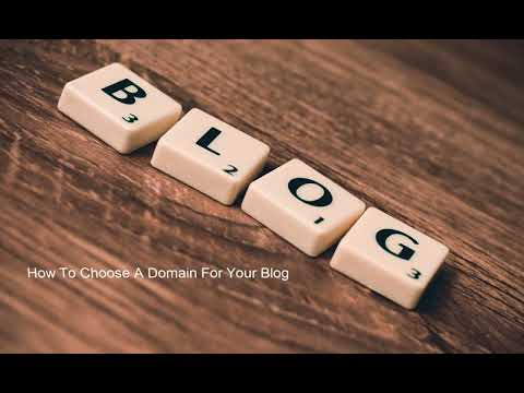 How to Choose a Domain Name for Your Blog | How to Start a Blog