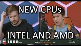 New CPUs From Intel *and* AMD  - WAN Show June 6 2018