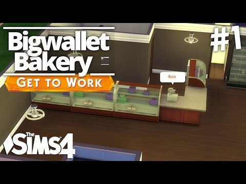 The Sims 4 Get To Work - Bigwallet Bakery - Part 1
