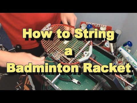 Tutorial: How to String a Badminton Racket