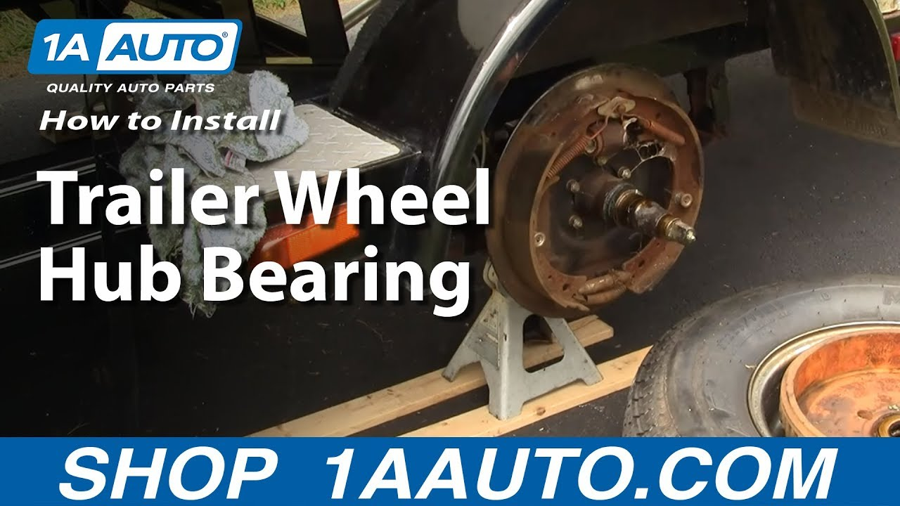 How To Replace Trailer Wheel Hub & Bearings