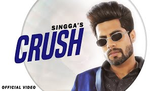 Crush by Singga (Official Video) | Latest Punjabi Songs 2020 | New Punjabi Song 2020