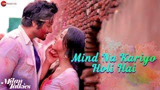 Mind Na Kariyo Holi Hai   Milan Talkies   Mika Singh & Shreya Ghoshal   Ali & Shraddha