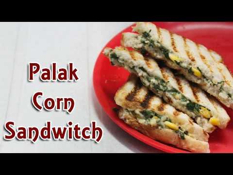 Creamy Palak Corn Sandwich Recipe in Hindi   Healthy Spinach Sandwich