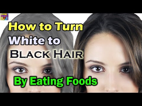 How to Get Rid of Gray Hair | Foods to Eat to Turn White to Black Hair Naturally