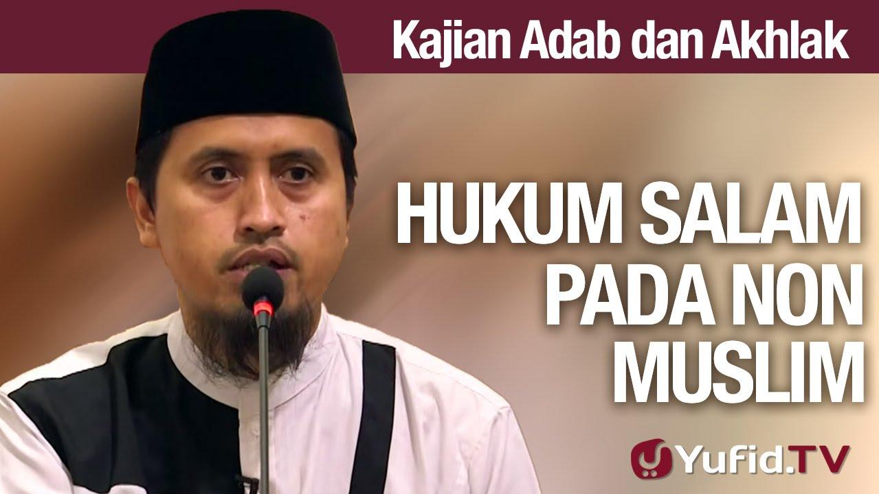 Kajian Akhlak #15: Hukum Mengucap Salam Pada Non Muslim - Ustadz Abdullah Zaen, MA