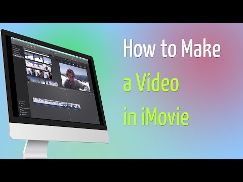 How to Make a Video in iMovie