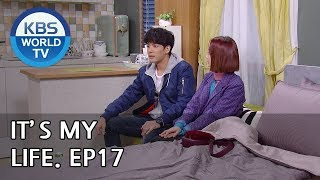 It's My Life | 비켜라 운명아 - Ep.17 [sub : Eng,chn,ind / 2018.12.04]