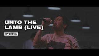 Unto the Lamb (Live) - UPPERROOM