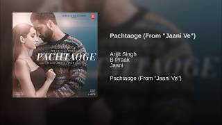 Pachtaoge Full Song - Arijit Singh   B Praak, Jaani   Vicky Kaushal   Bada Pachtaoge   Audio   2019