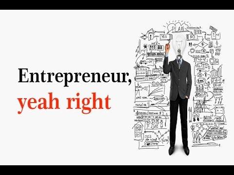 Entrepreneur, Yeah Right