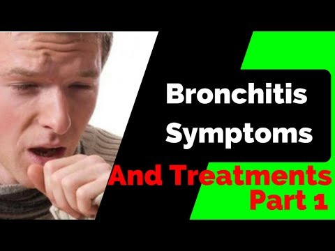 Bronchitis symptoms - causes and treatments (Part 1)
