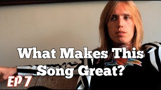 What Makes This Song Great? Ep 7 TOM PETTY