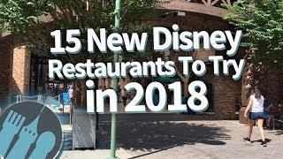 15 NEW Disney Restaurants to try in 2018!