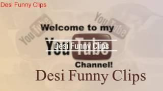 New Pakistani - Desi Funny Clips 2017
