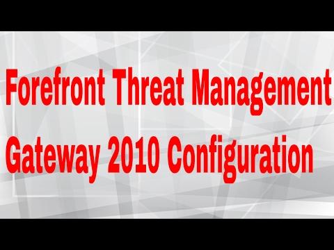 Forefront Threat Management Gateway 2010 Configuration