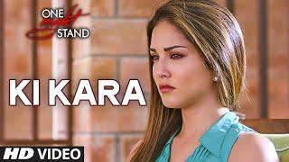 Ki Kara Video Song | ONE NIGHT STAND | Sunny Leone, Tanuj Virwani | T-Series