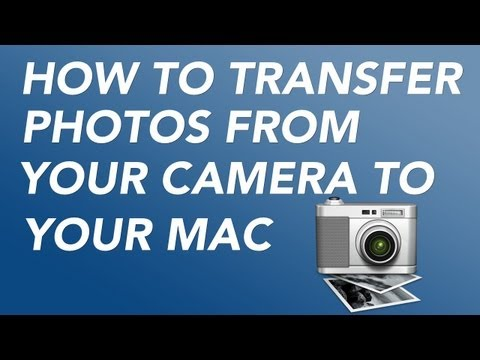 How to Transfer Photos From Your Camera To Your Mac