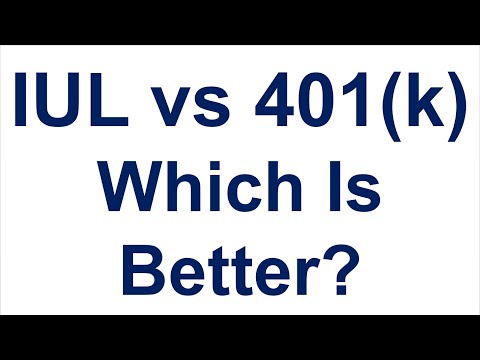 IUL vs 401k - Which Is Better?