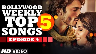 Bollywood Weekly Top 5 Songs | Episode 4 | Latest Hindi Songs | T-Series