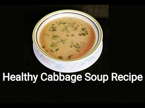 Healthy, Yummy and Creamy Cabbage Soup Recipe