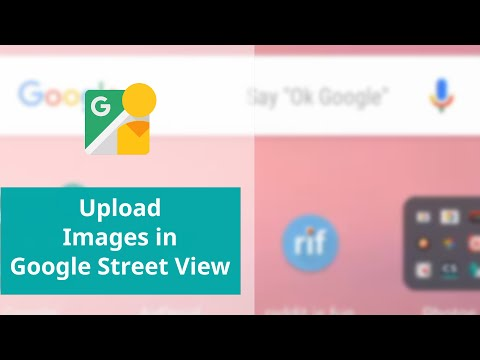How to Upload Images in Google Street View