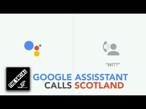 When Google Assistant Goes Wrong In Scotland