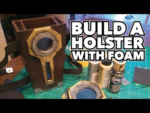 BUILDING A HOLSTER WITH FOAM   Handsome Jack Cosplay Build, pt. 2