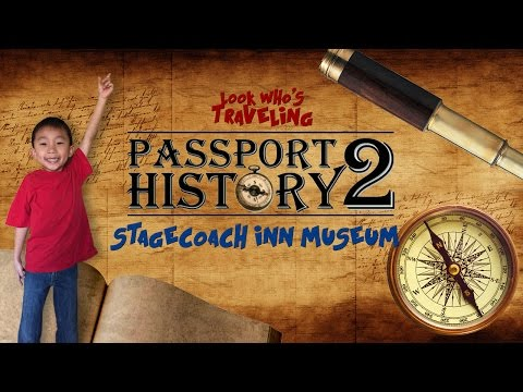 Stagecoach Inn Museum (Passport 2 History): Look Who's Traveling