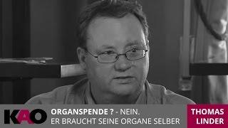 Organspende? - Nein. Er braucht seine Organe selber - Autor Silvia Matthies