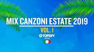 MIX ESTATE 2019 Vol.1 | Le migliori Hit - Oltre 1h di musica by Topsify Italia