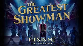 This is Me [Dave Aude Remix] (from The Greatest Showman Soundtrack)