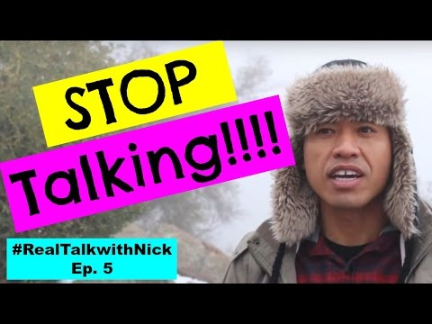 STOP TALKING!!! | Real Talk with Nick Ep. 5 | Biggest mistake people make is talking TOO much.