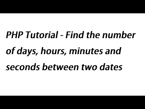 PHP Tutorial - Find the number of days, hours, minutes and seconds between two dates