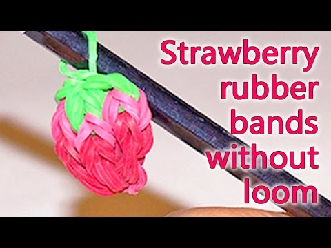 How to make Strawberry rubber band without loom