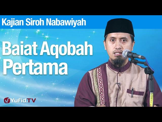 Kajian Sejarah Nabi Muhammad: Baiat Aqobah Pertama - Ustadz Abdullah Zaen, MA