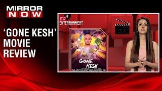 'Gone Kesh' review by Sakshma Srivastav | Its Entertainment