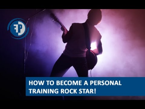 How to become a personal training rockstar at your gym