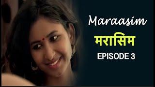 मरासिम | Maraasim - The Closeness   | Episode 3 | New Hindi Web Series 2019