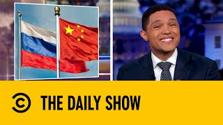 Russia and China's Playdate Scares Donald Trump   The Daily Show with Trevor Noah