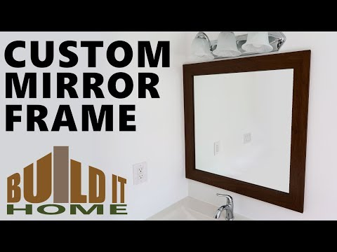 Making A Custom Mirror Frame