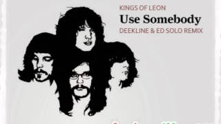 Kings of Leon - Use Somebody (Deekline & Red Polo remix)