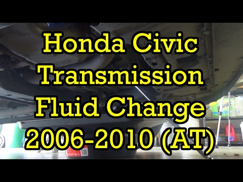 Honda Civic Automatic Transmission Fluid Service 2006 EX (2006-2010 Similar) (Drain and Fill)