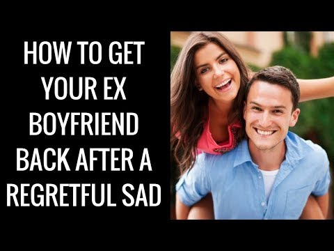 How to Get Your Ex Boyfriend Back After a Regretful Sad