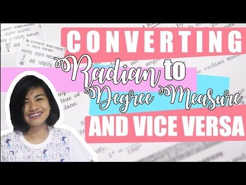 Converting Radian to Degree Measure and Vice Versa
