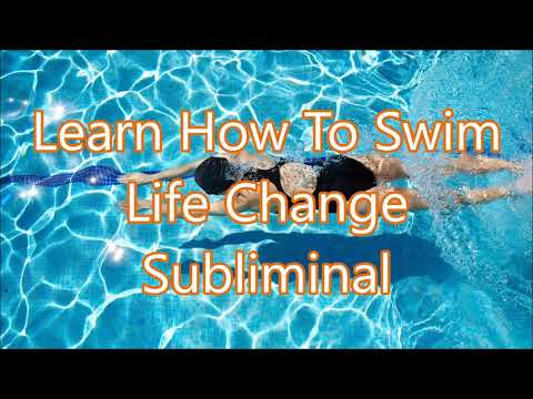 Learn How To Swim - Life Change Subliminal