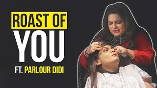 Welcome To The Roast Of You Ft. Parlour Didi | Srishti & Mallika Dua | BuzzFeed India
