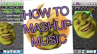 HOW TO MASHUP MUSIC